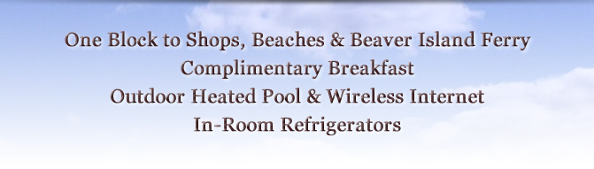 One Block to Shops, Beaches & Beaver Island Ferry; Complimentary Breakfast; Outdoor Heated Pool & Wireless Internet; In-Room Refrigerators